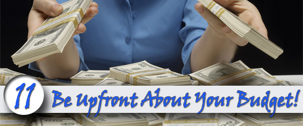 Be Upfront About Your Budget