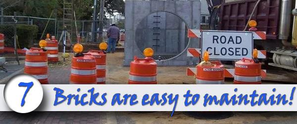 Bricks are easy to maintain