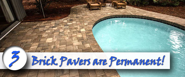 Brick Pavers are Permanent